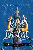 Disney Rise of the Isle of the Lost A Descendants Novel by Melissa De la Cruz