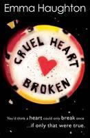 Cover for Cruel Heart Broken by Emma Haughton