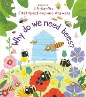 Lift-The-Flap First Questions and Answers: Why Do We Need Bees? by Katie Daynes