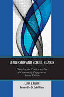 Leadership and School Boards Guarding the Trust in an Era of Community Engagement by Laura E. Reimer, John Wiens
