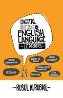 Digital Writing for English Language Learners by Rusul Alrubail