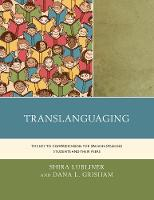Translanguaging The Key to Comprehension for Spanish-Speaking Students and Their Peers by Shira Lubliner, Dana L. Grisham