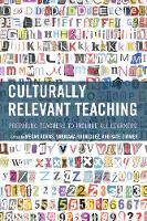 Culturally Relevant Teaching Preparing Teachers to Include All Learners by Megan Adams