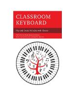 Classroom Keyboard Play and Create Melodies with Chords by Patricia Melcher Bissell, Brereton Wadsworth Bissell