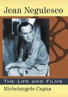 Jean Negulesco The Life and Films by Michelangelo Capua