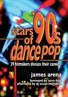 Stars of '90s Dance Pop 29 Hitmakers Discuss Their Careers by James Arena