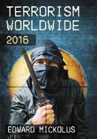 Terrorism Worldwide, 2016 by Edward Mickolus