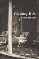 Country Kids A Rich, Full Life by Dr William Gipson