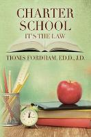 Charter School It's the Law by Tionis Fordham Edd Jd