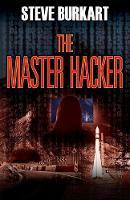 The Master Hacker by Steve Burkart