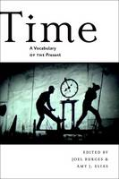 Time A Vocabulary of the Present by Amy J. Elias
