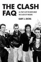 The Jucha Gary the Clash FAQ Paperback Bam Book All That s Left to Know About the Clash City Rockers by Gary J. Jucha