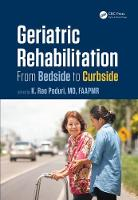 Geriatric Rehabilitation From Bedside to Curbside by K. Rao Poduri