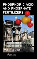 Phosphoric Acid and Phosphate Fertilizers by Mohamed Elgafi