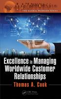 Excellence in Managing Worldwide Customer Relationships by Thomas A. Cook