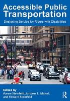 Accessible Public Transportation Designing Service for Riders with Disabilities by Aaron Steinfeld