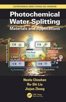 Photochemical Water Splitting Materials and Applications by Ru-Shi Liu, Jiujun Zhang, Neelu Chouhan