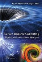 Nature-Inspired Computing Physics and Chemistry-Based Algorithms by Nazmul H. Siddique, Hojjat Adeli