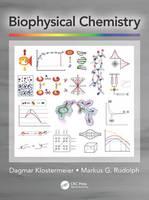 Biophysical Chemistry by Dagmar (University of Muenster, Biophysical Chemistry) Klostermeier, Markus G. (Roche Pharma Research & Early Developm Rudolph