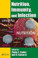 Nutrition, Immunity, and Infection by Philip C. (University of Southampton, United Kingdom) Calder