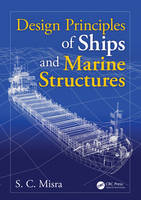 Design Principles of Ships and Marine Structures by Suresh Chandra Misra