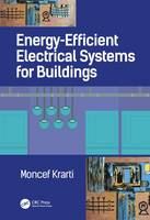 Energy Efficient Electrical Systems for Buildings by Moncef Krarti