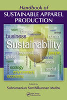 Handbook of Sustainable Apparel Production by Subramanian Senthilkannan Muthu