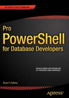 Pro PowerShell for Database Developers by Bryan P. Cafferky