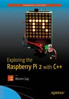 Exploring the Raspberry Pi 2 with C++ by Warren Gay