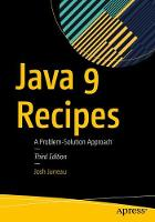 Java 9 Recipes A Problem-Solution Approach by Josh Juneau