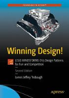 Winning Design! LEGO MINDSTORMS EV3 Design Patterns for Fun and Competition by James Trobaugh