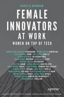 Female Innovators at Work Women on Top of Tech by Danielle Newnham