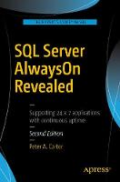 SQL Server Alwayson Revealed by Peter A. Carter