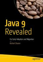 Java 9 Revealed For Early Adoption and Migration by Kishori Sharan