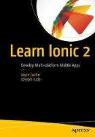 Learn Ionic 2 Develop Multi-Platform Mobile Apps by Joseph Xavier Judes, Josephine Justin