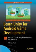 Learn Unity for Android Game Development A Guide to Game Design, Development, and Marketing by Adam Sinicki