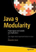Java 9 Modularity Revealed Project Jigsaw and Scalable Java Applications by Alexandru Jecan