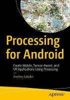 Processing for Android Create Mobile, Sensor-Aware, and VR Applications Using Processing by Andres Colubri