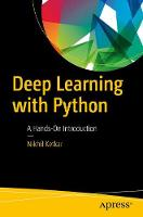 Deep Learning with Python A Hands-on Introduction by Nihkil Ketkar
