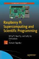 Raspberry Pi Supercomputing and Scientific Programming MPI4PY, NumPy, and SciPy for Enthusiasts by Ashwin Pajankar