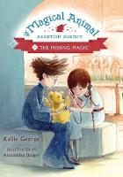 The Magical Animal Adoption Agency Book 3: the Missing Magic by Kallie George