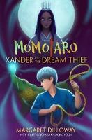 Momotaro: Xander And The Dream Thief Xander and the Dream Thief by Margaret Dilloway
