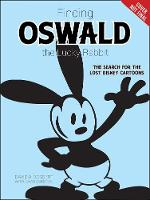 Oswald The Lucky Rabbit The Search for the Lost Disney Cartoons by David A. Bossert
