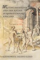 Writing Conscience and the Nation in Revolutionary England by Giuseppina Iacona Lobo