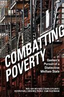 Combatting Poverty Quebec's Pursuit of a Distinctive Welfare State by Axel van den Berg, Charles Plante, Hicham Raiq, Christine Proulx