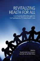 Revitalizing Health for All Case Studies of the Struggle for Comprehensive Primary Health Care by International Development Research Centre