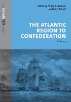 The Atlantic Region to Confederation A History by Phillip A. Buckner