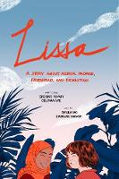 Lissa A Story about Medical Promise, Friendship, and Revolution by Sherine Hamdy, Coleman Nye, Sarula Bao, Caroline Brewer