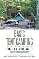 Basic Tent Camping by Frazier M Douglass IV