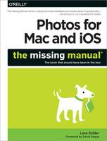 Photos for Mac and iOS: The Missing Manual by Lesa Snider
